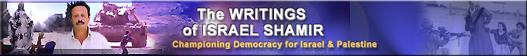 The WRITINGS of ISRAEL SHAMIR